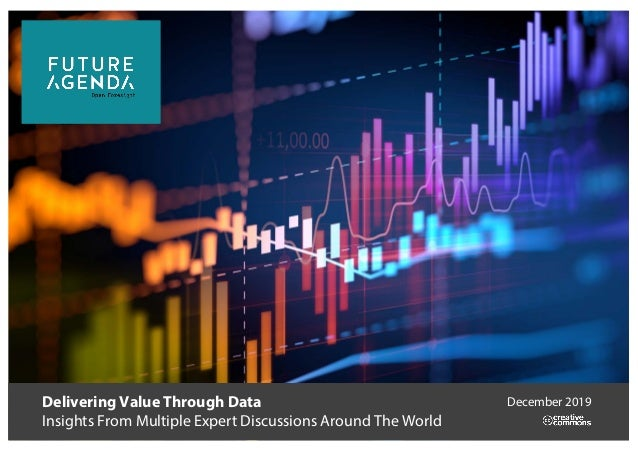 Delivering Value Through Data Insights From Multiple Expert Discussions Around The World December 2019