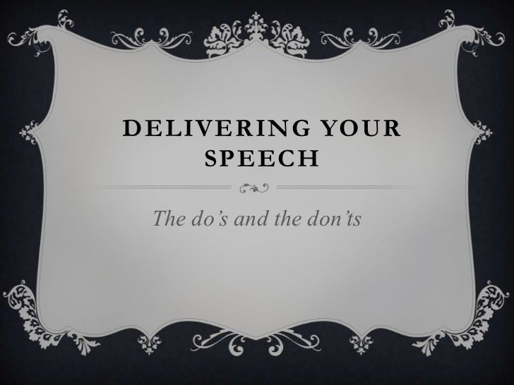 Delivering Your Speech<br />The do's and the don'ts<br />
