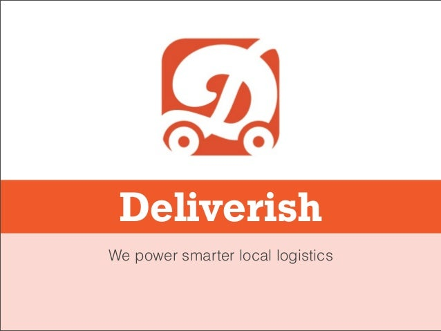 DeliverishWe power smarter local logistics