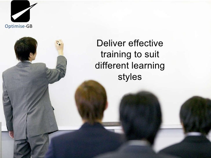 Deliver effective training to suit different learning styles