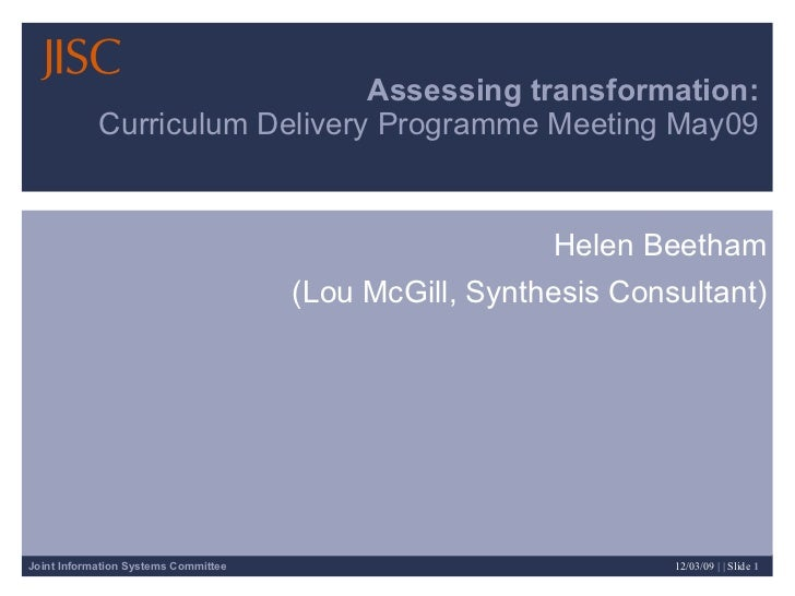 Assessing transformation: Curriculum Delivery Programme Meeting May09 Helen Beetham (Lou McGill, Synthesis Consultant)