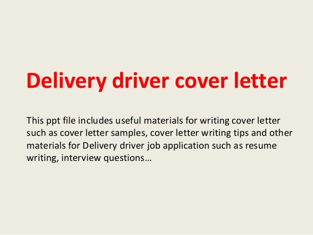 Delivery driver cover letter delivery driver cover letter this ppt file includes useful materials for writing cover letter such as spiritdancerdesigns Images