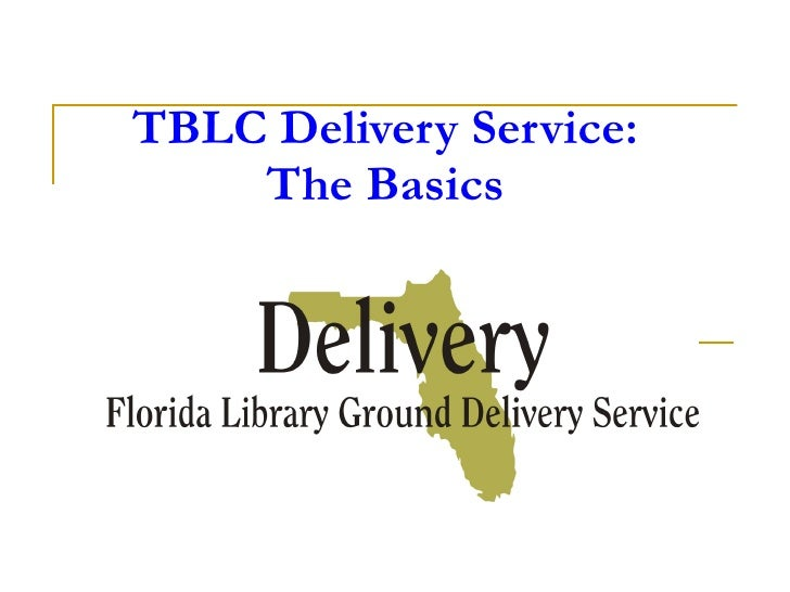 TBLC Delivery Service:  The Basics