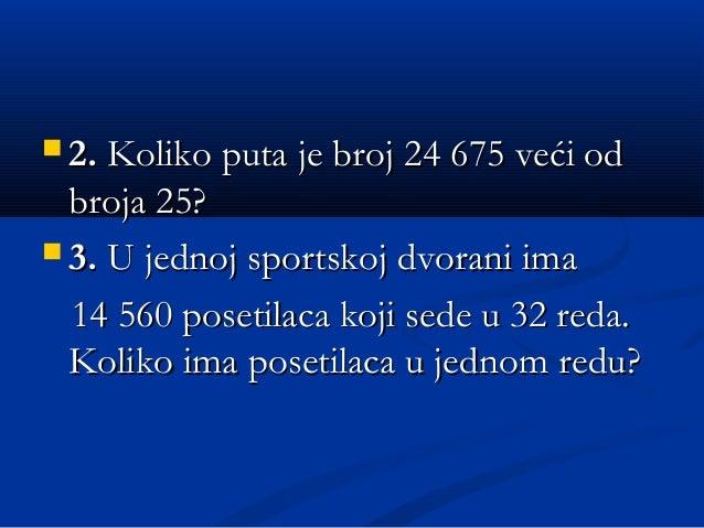  2.2. Koliko puta je broj 24 675 veći odKoliko puta je broj 24 675 veći od broja 25?broja 25?  3.3. UU jednoj sportskoj ...
