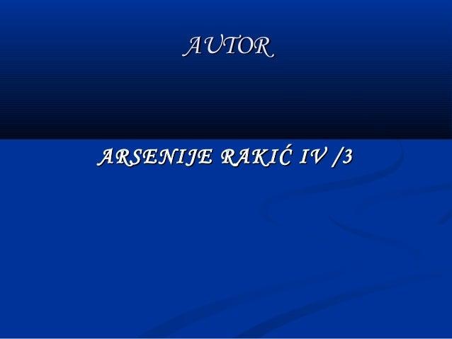 AUTORAUTOR ARSENIJE RAKIĆ IV /3ARSENIJE RAKIĆ IV /3