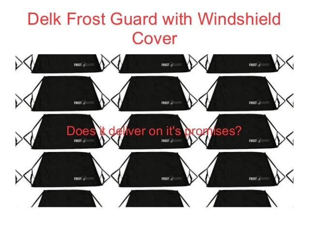 Delk Frost Guard with Windshield Cover Does it deliver on it's promises?