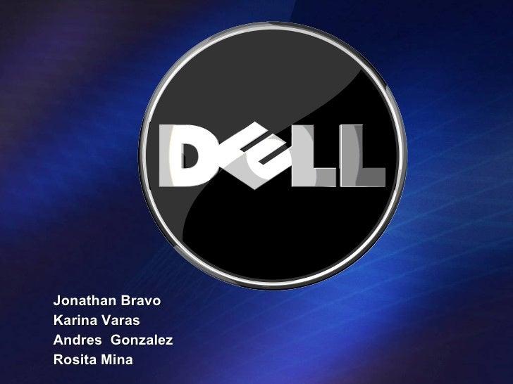<ul><li>Jonathan Bravo </li></ul><ul><li>Karina Varas </li></ul><ul><li>Andres  Gonzalez </li></ul><ul><li>Rosita Mina </l...