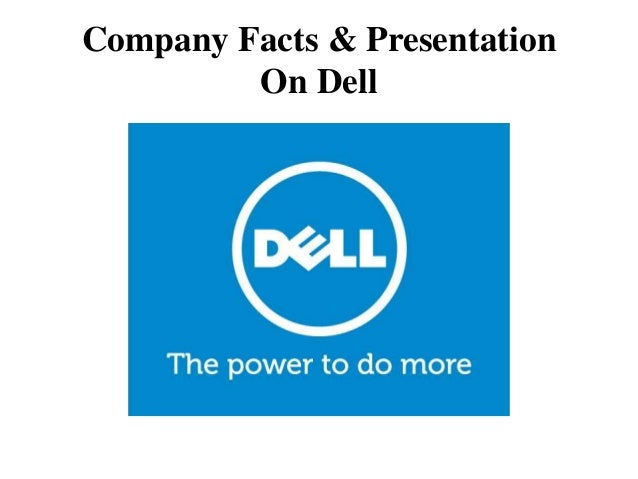 Company Facts & Presentation On Dell