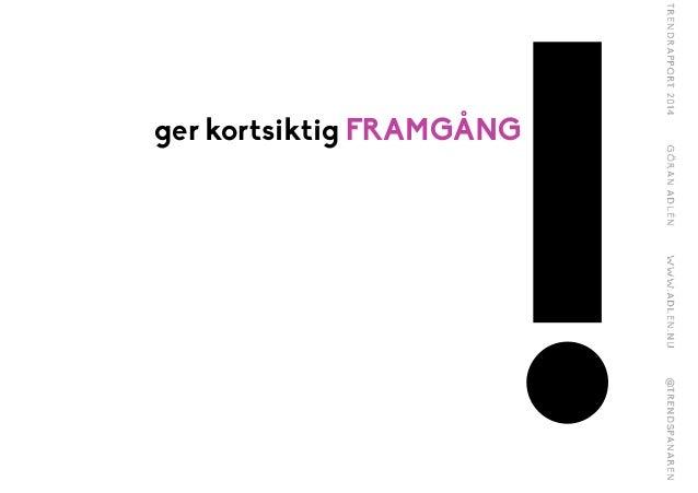 ! ger en illussion av FRAMGÅNG