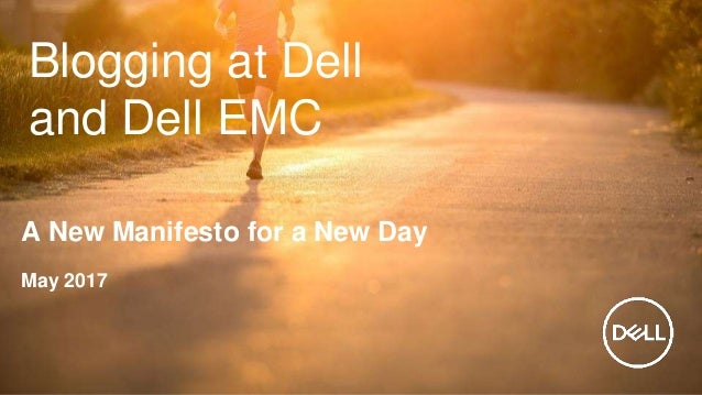 Blogging at Dell and Dell EMC A New Manifesto for a New Day May 2017