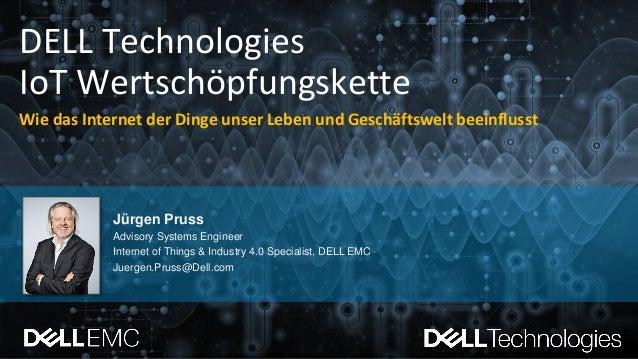 DELL Technologies IoT Wertschöpfungskette Wie das Internet der Dinge unser Leben und Geschäftswelt beeinflusst Jürgen Prus...