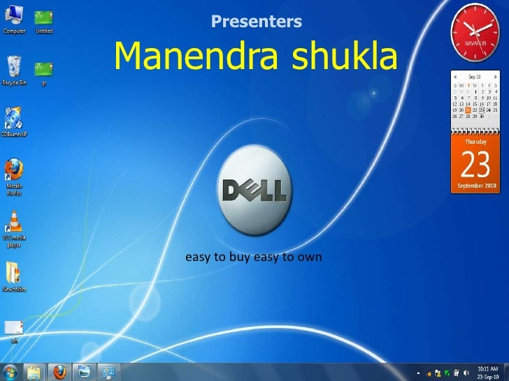 Presenters<br />Manendrashukla<br />  easy to buy easy to own<br />