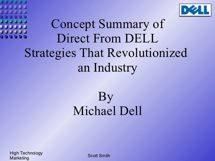 Concept Summary of Direct From DELL Strategies That Revolutionized  an Industry By  Michael Dell