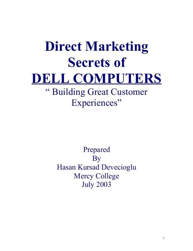 "Direct Marketing Secrets of DELL COMPUTERS "" Building Great Customer Experiences""  Prepared By Hasan Kursad Devecioglu Mer..."