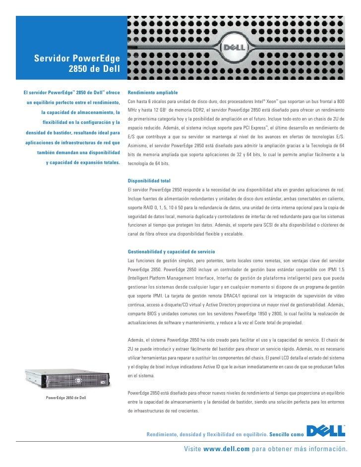 Servidor PowerEdge            2850 de DellEl servidor PowerEdge™ 2850 de Dell™ ofrece     Rendimiento ampliable un equilib...