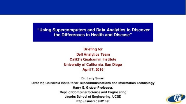 """""""Using Supercomputers and Data Analytics to Discover the Differences in Health and Disease"""" Briefing for Dell Analytics Te..."""