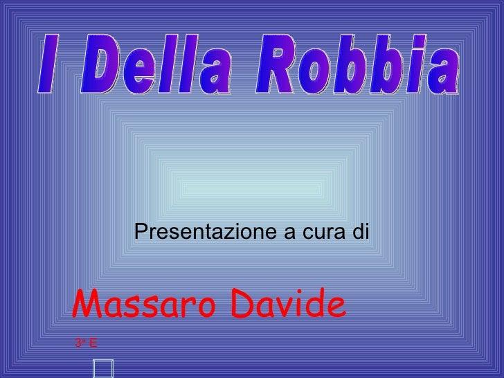 Presentazione a cura diMassaro Davide3a E