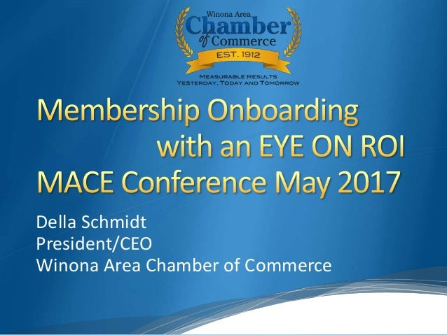 Della Schmidt President/CEO Winona Area Chamber of Commerce