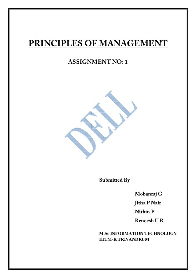 PRINCIPLES OF MANAGEMENT ASSIGNMENT NO: 1 Submitted By Mobanraj G Jitha P Nair Nithin P Reneesh U R M.Sc INFORMATION TECHN...