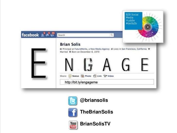@briansolis<br />TheBrianSolis<br />BrianSolisTV<br />