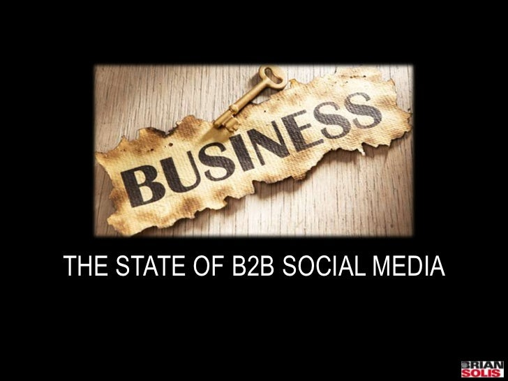 THE STATE OF B2B SOCIAL MEDIA<br />