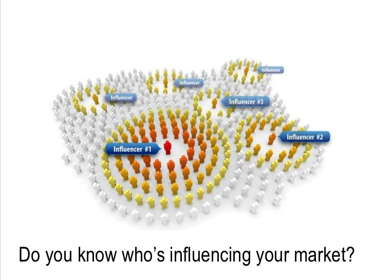 Do you know who's influencing your market?<br />