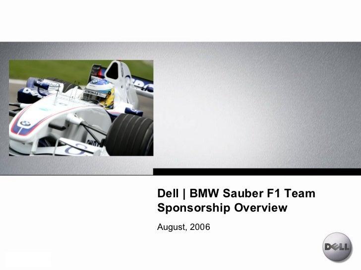Dell   BMW Sauber F1 TeamSponsorship OverviewAugust, 2006