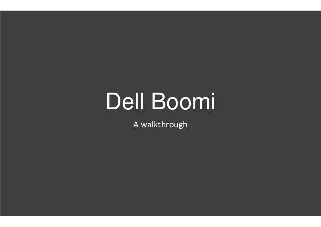 Dell Boomi A walkthrough