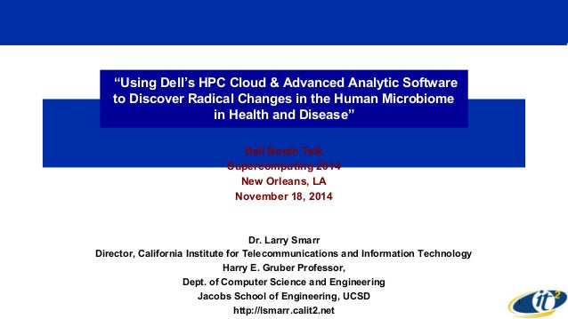 """""""Using Dell's HPC Cloud & Advanced Analytic Software  to Discover Radical Changes in the Human Microbiome  in Health and D..."""