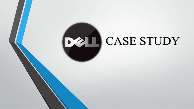 dell financial analysis case study 916 dell, inc dell's is a case studies, financial analyst's reports need the references and resources for further study consider our affordable.