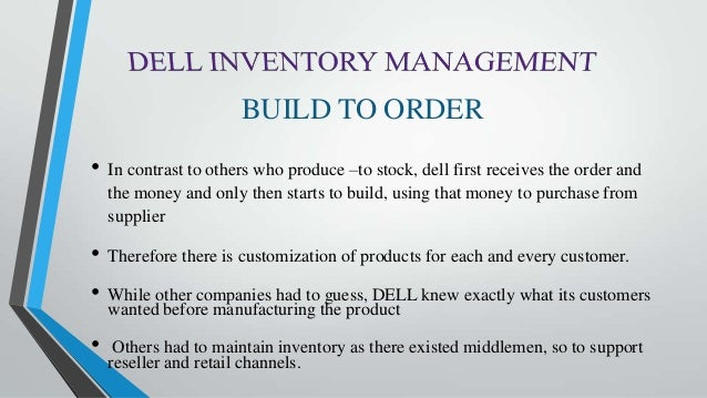 dell inventory management Dell computer was a second-tier pc provider--until it learned the secrets of just-in-time inventory here's an inside look at how dell manages profitability by jonathan byrnes in 1994, dell.