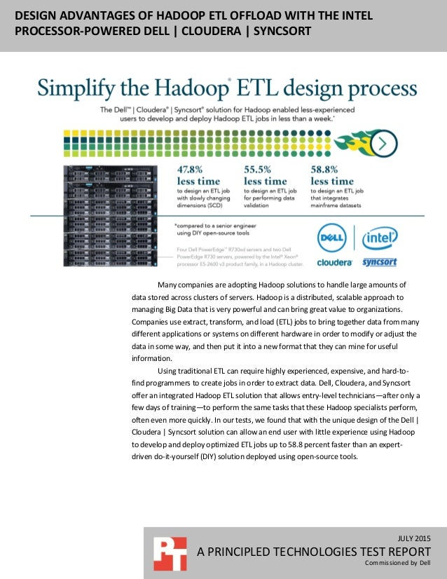 JULY 2015 A PRINCIPLED TECHNOLOGIES TEST REPORT Commissioned by Dell DESIGN ADVANTAGES OF HADOOP ETL OFFLOAD WITH THE INTE...