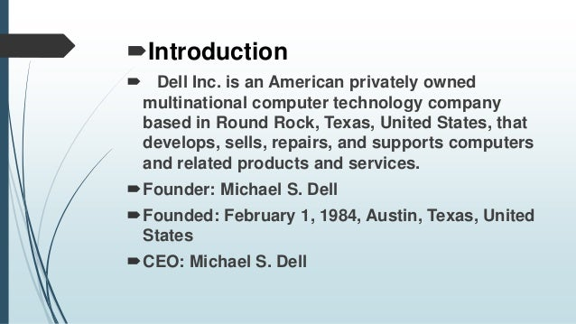 dell inc discussion preparation Pc manufacturer dell operates on the following mission:  to serve our customers with a single-minded purpose and drive the innovations that.