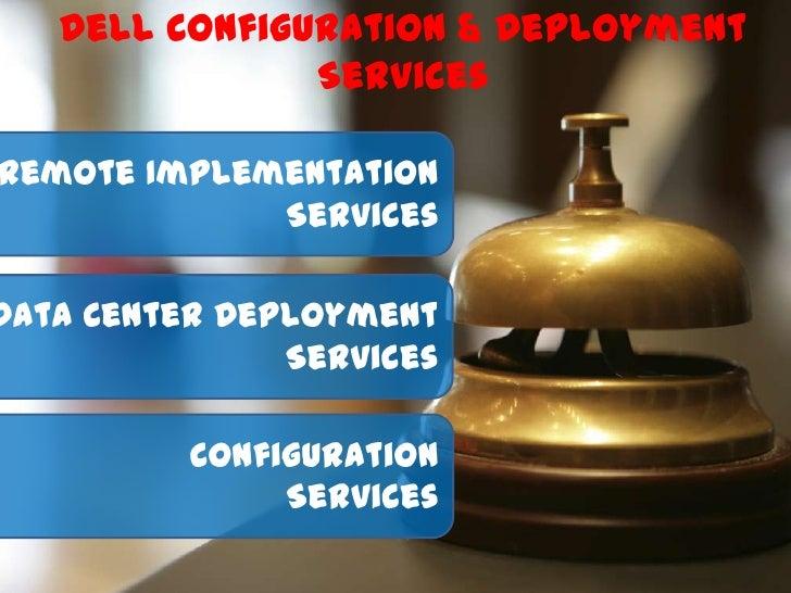 Dell Configuration & Deployment               ServicesRemote Implementation             ServicesData Center Deployment    ...