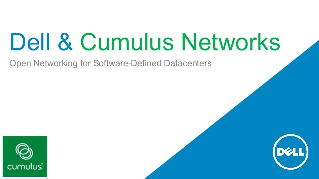Dell & Cumulus Networks  Open Networking for Software-Defined Datacenters