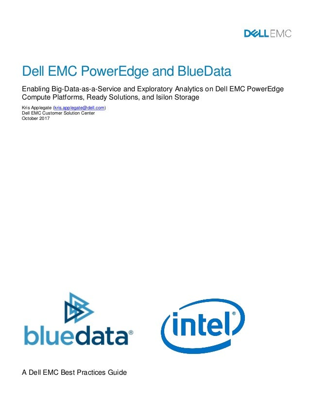 A Dell EMC Best Practices Guide Dell EMC PowerEdge and BlueData Enabling Big-Data-as-a-Service and Exploratory Analytics o...