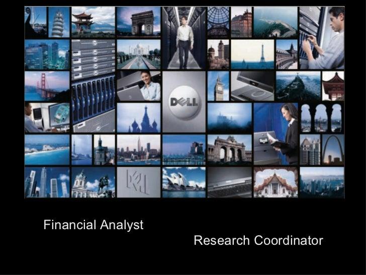 <ul><ul><ul><li>Financial Analyst    Research Coordinator  </li></ul></ul></ul><ul><ul><ul><li>Consultant </li></ul></ul><...