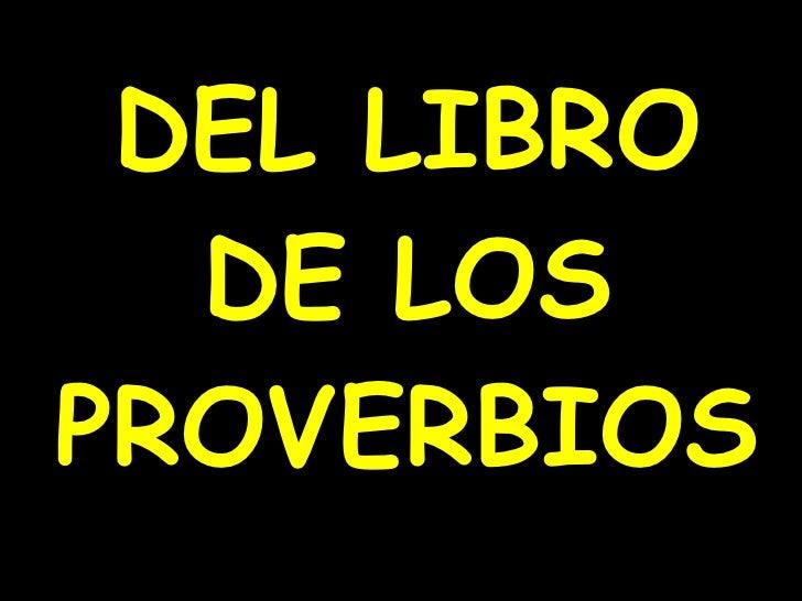 DEL LIBRO DE LOS PROVERBIOS