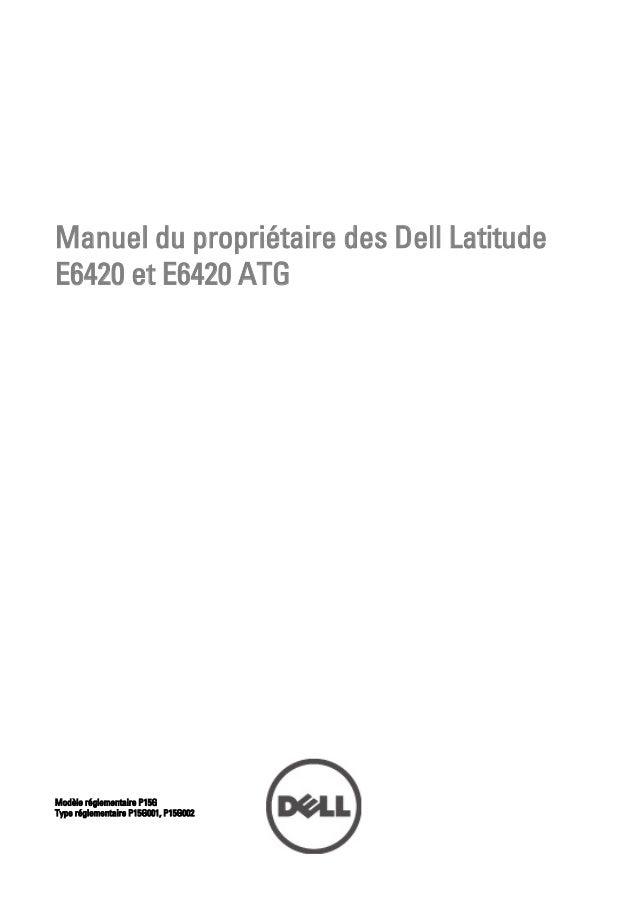 Manuel du propriétaire des Dell LatitudeE6420 et E6420 ATGModèle réglementaire P15GType réglementaire P15G001, P15G002