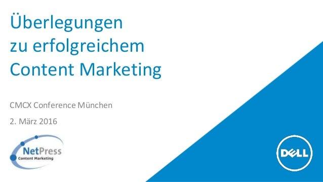 Überlegungen zu erfolgreichem Content Marketing CMCX Conference München 2. März 2016