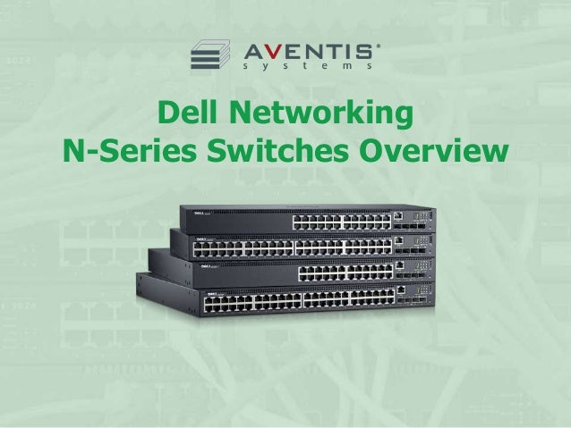 Dell Networking N-Series Switches Overview