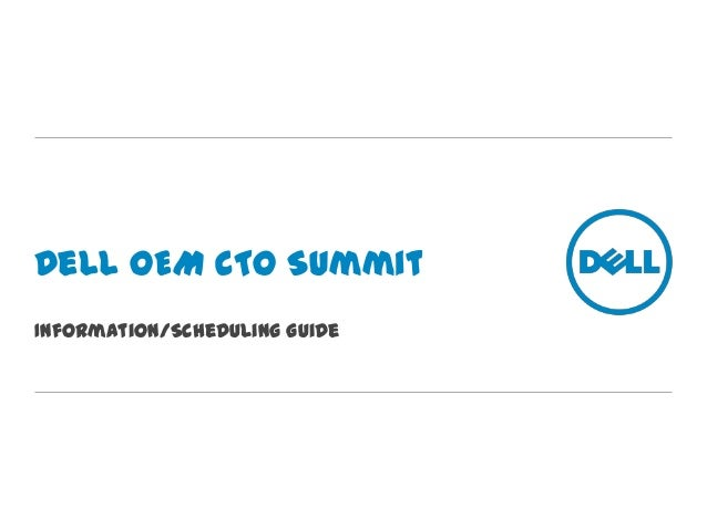 Dell OEM CTO Summit Information/Scheduling Guide