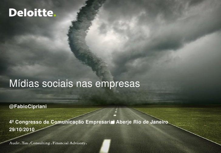 Mídias sociais nas empresas@FabioCipriani4º Congresso de Comunicação Empresarial Aberje Rio de Janeiro29/10/2010