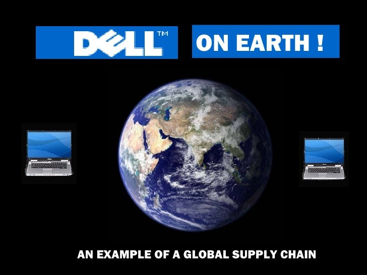 ON EARTH ! AN EXAMPLE OF A GLOBAL SUPPLY CHAIN