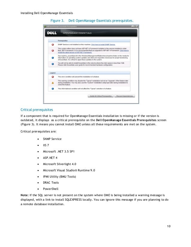 Installing Dell OpenManage Essentials 10 Dell OpenManage Essentials prerequisites.Figure 3. Critical prerequisites If a co...