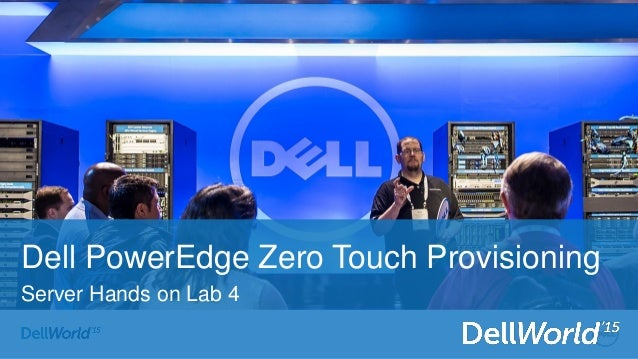 Dell PowerEdge Zero Touch Provisioning Server Hands on Lab 4