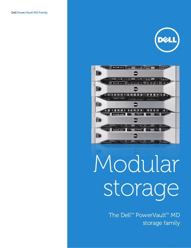 Dell PowerVault MD Family  The Dell™ PowerVault™ MD  storage family  Modular  storage