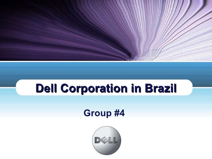 Group #4 Dell Corporation in Brazil