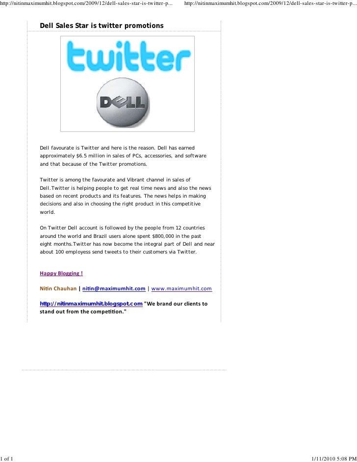 http://nitinmaximumhit.blogspot.com/2009/12/dell-sales-star-is-twitter-p...   http://nitinmaximumhit.blogspot.com/2009/12/...