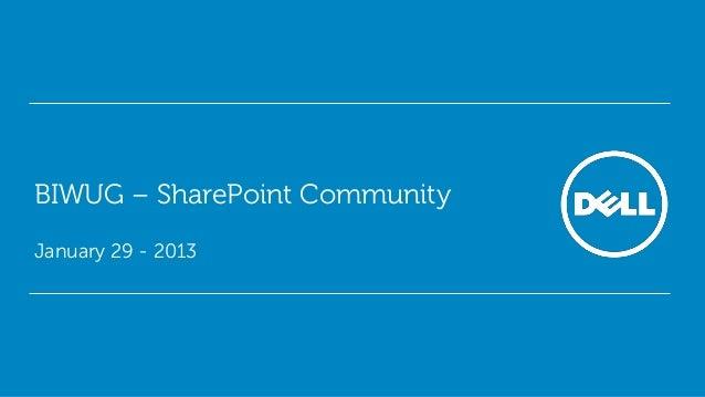 BIWUG – SharePoint CommunityJanuary 29 - 2013